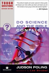 Do Science and the Bible Conflict? | Judson Poling |