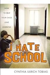 I Hate School