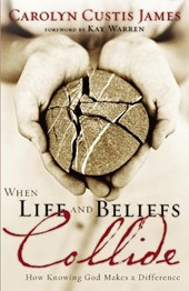When Life and Beliefs Collide | Carolyn Custis James |