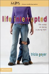 Life Interrupted | Tricia Goyer |