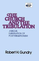 The Church and the Tribulation | Robert Horton Gundry |