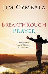 Breakthrough Prayer | Jim Cymbala |