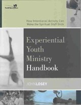 Experiential Youth Ministry Handbook | John Losey |