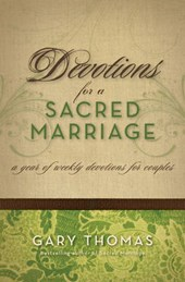 Devotions For A Sacred Marriage | Gary Thomas |