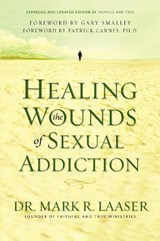 Healing The Wounds Of Sexual Addiction | Mark R. Laaser |