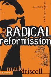 The Radical Reformission | Mark Driscoll |
