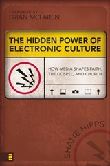 The Hidden Power of Electronic Culture | Shane Hipps |
