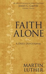 Faith Alone | Luther, Martin ; Galvin, James C. |