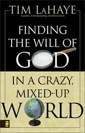 Finding the Will of God in a Crazy, Mixed-Up World | Tim LaHaye |