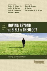 Four Views on Moving Beyond the Bible to Theology | auteur onbekend |