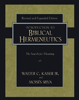 Introduction to Biblical Hermeneutics | Kaiser, Walter C. ; Silva, Moises |