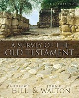A Survey of the Old Testament | Hill, Andrew E. ; Walton, John H. |