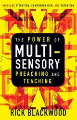 The Power of Multi-Sensory Preaching and Teaching | Rick Blackwood |