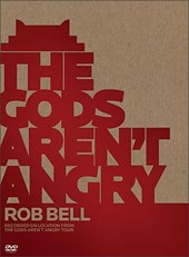 The Gods Aren't Angry--Rob Bell