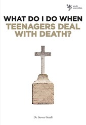 What Do I Do When Teenagers Deal With Death?