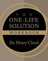 The One-Life Solution Workbook | Henry Cloud |