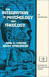 The Integration of Psychology and Theology | John D. Carter |
