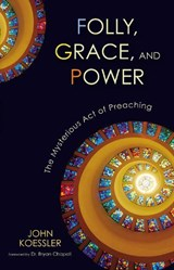 Folly, Grace, and Power | John Koessler |