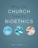 Why the Church Needs Bioethics | auteur onbekend |