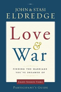 Love and War Participant's Guide | John Eldredge ; Stasi Eldredge |