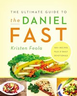 The Ultimate Guide to the Daniel Fast | Kristen Feola |