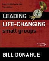 Leading Life-Changing Small Groups | Bill Donahue |