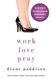 Work, Love, Pray | Diane Paddison |