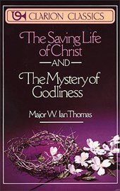 The Saving Life of Christ and the Mystery of Godliness
