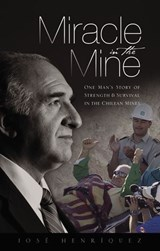Miracle in the Mine | José Henriquez |