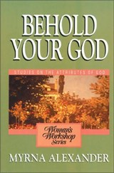 Behold Your God | Myrna Alexander |