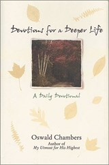 Devotions for a Deeper Life | Oswald Chambers |