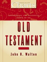 Chronological and Background Charts of the Old Testament | John H. Walton |