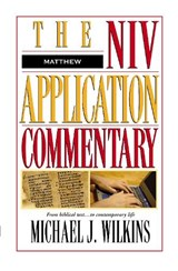 Matthew The New Application Commentary | Michael J. Wilkins |