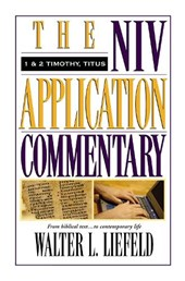 The Niv Application Commentary 1 & 2 Timothy, Titus | Walter Liefeld |