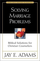 Solving Marriage Problems | Jay Edward Adams |