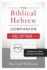 The Biblical Hebrew Companion for Bible Software Users | Michael Williams |