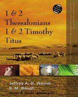 1 and 2 Thessalonians, 1 and 2 Timothy, Titus | Jeffrey A. D. Weima |