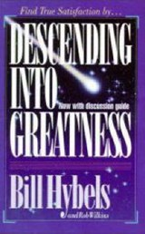 Descending into Greatness | Hybels, Bill; Wilkins, Rob |