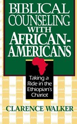 Biblical Counseling with African-Americans | Clarence Walker |