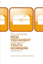 The Complete New Testament Resource for Youth Workers, Volume | Jack Crabtree |