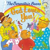 The Berenstain Bears, God Loves You!