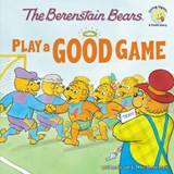 The Berenstain Bears Play a Good Game | Berenstain, Jan ; Berenstain, Mike |