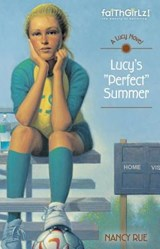 Lucy's Perfect Summer | Nancy Rue |