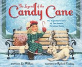 The Legend of the Candy Cane, Newly Illustrated Edition | Lori Walburg |