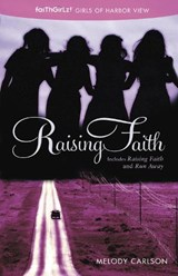 Raising Faith | Melody Carlson |