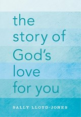 The Story of God's Love for You | Sally Lloyd-Jones |
