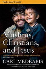 Muslims, Christians, and Jesus | Carl Medearis |