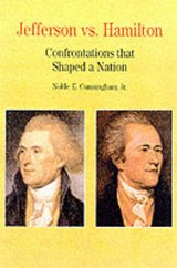 Jefferson vs. Hamilton | Noble E. Cunningham Jr |