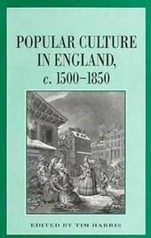 Popular Culture in England, C. 1500 1850