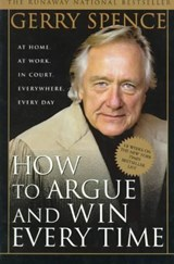 How to Argue and Win Every Time | Gerry Spence |